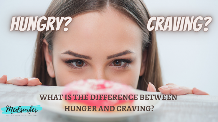 What is the difference between hunger and craving? - medsurfer.com